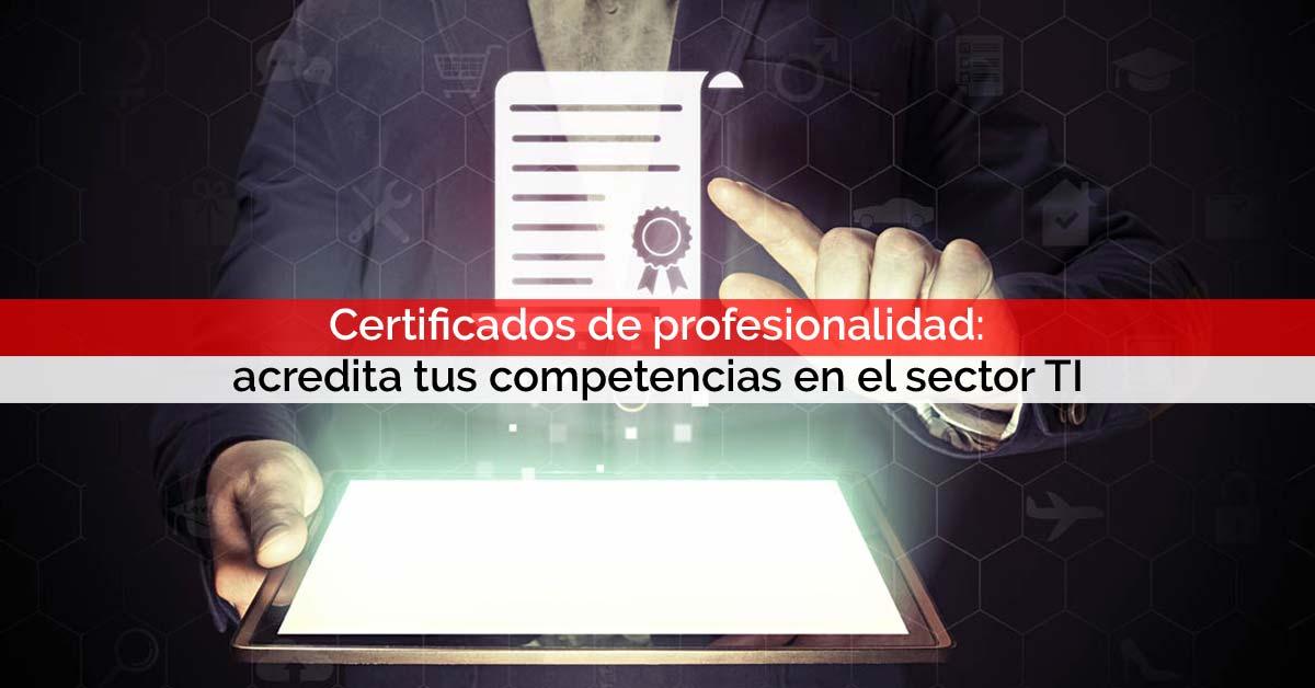 Certificados de profesionalidad: acredita tus competencias en el sector TI | Core Networks Sevilla