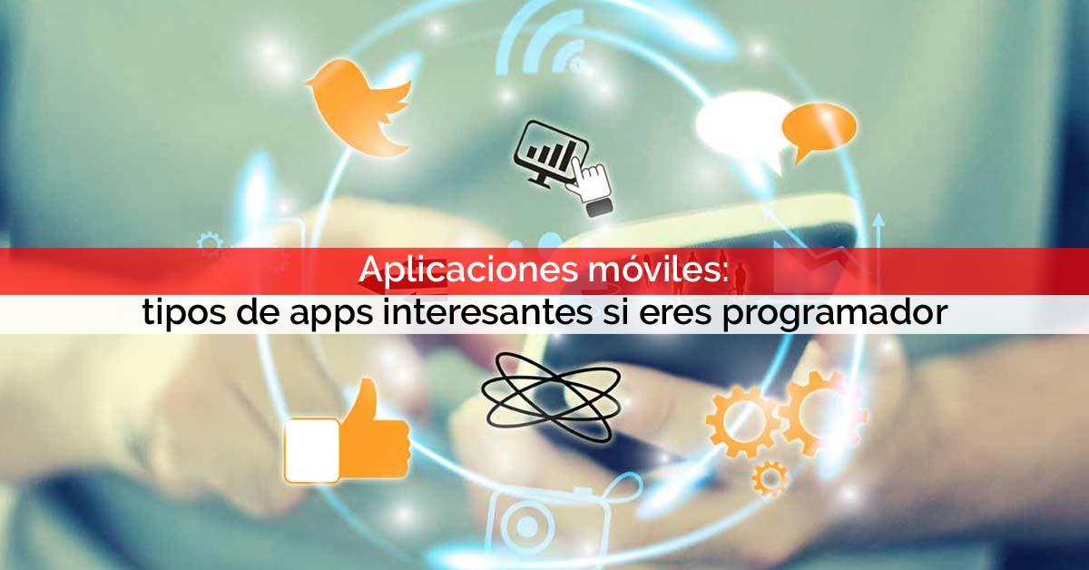 Aplicaciones móviles: tipos de apps que te interesa desarrollar si eres programador | Core Networks Sevilla