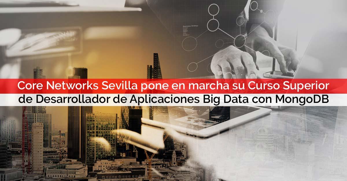 Curso Superior de Desarrollador de Aplicaciones Big Data con MongoDB   Core Networks Sevilla