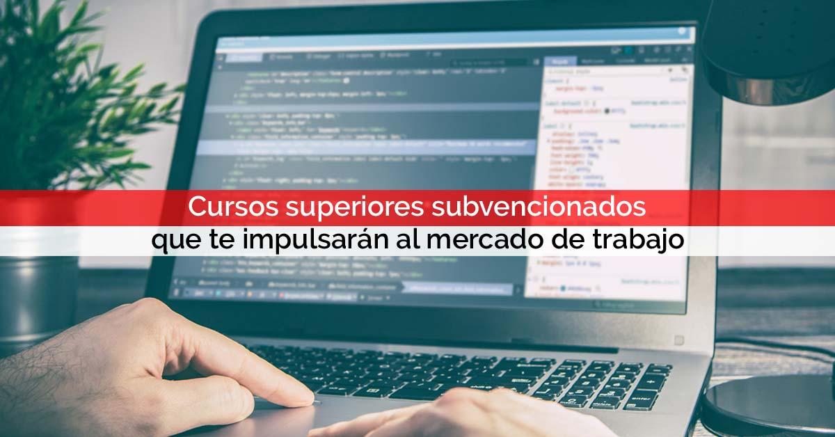 Cursos superiores subvencionados que te impulsarán al mercado de trabajo | Core Networks Sevilla