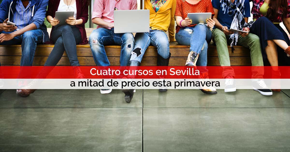 Cuatro cursos en Sevilla, a mitad de precio esta primavera | Core Networks Sevilla