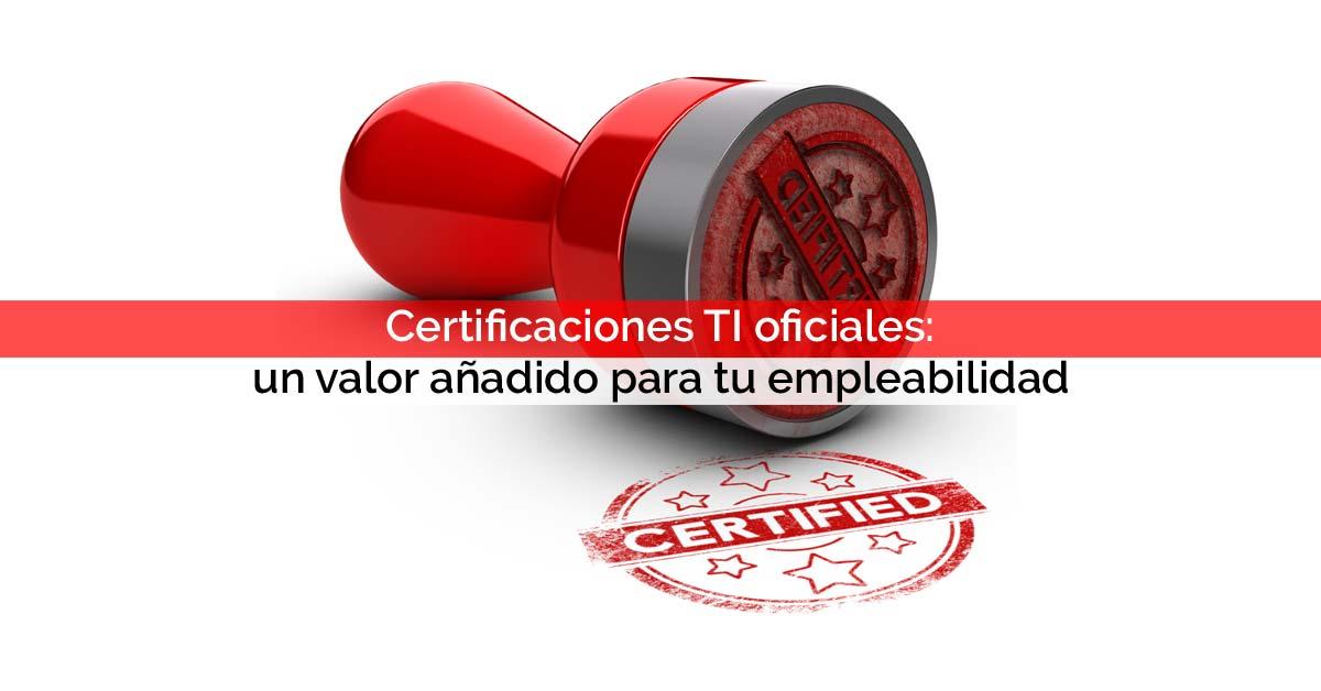 Certificaciones TI oficiales: un valor añadido para tu empleabilidad | Core Networks Sevilla