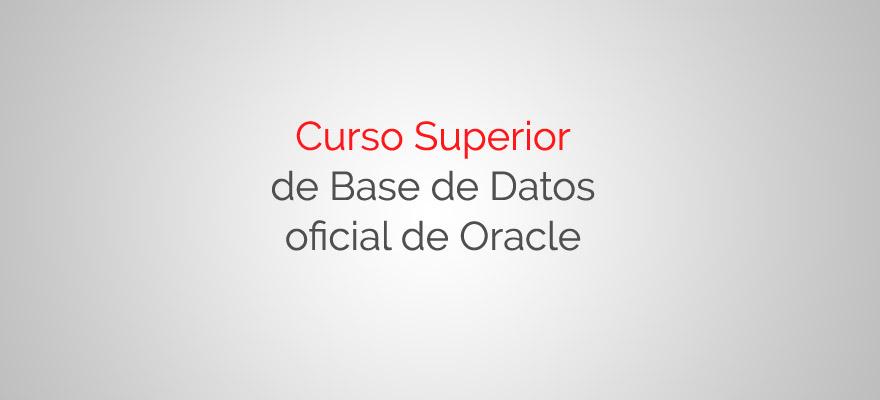 Curso superior de Base de Datos oficial de Oracle