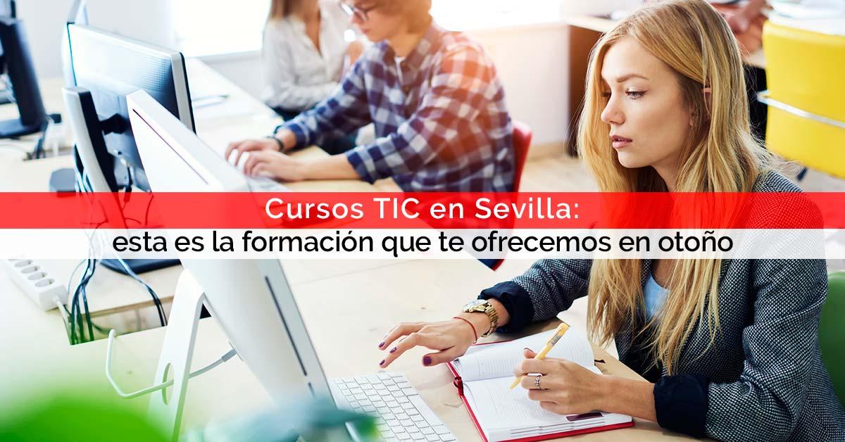 Cursos TIC en Sevilla: esta es la formación que te ofrecemos en otoño | Core Networks Sevilla