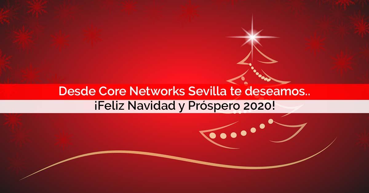 ¡Feliz Navidad y Próspero 2020! | Core Networks Sevilla