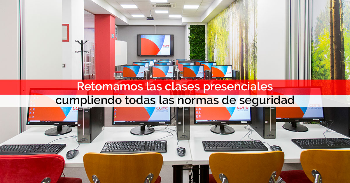 Retomamos las clases presenciales cumpliendo todas las normas de seguridad | Core Networks Sevilla