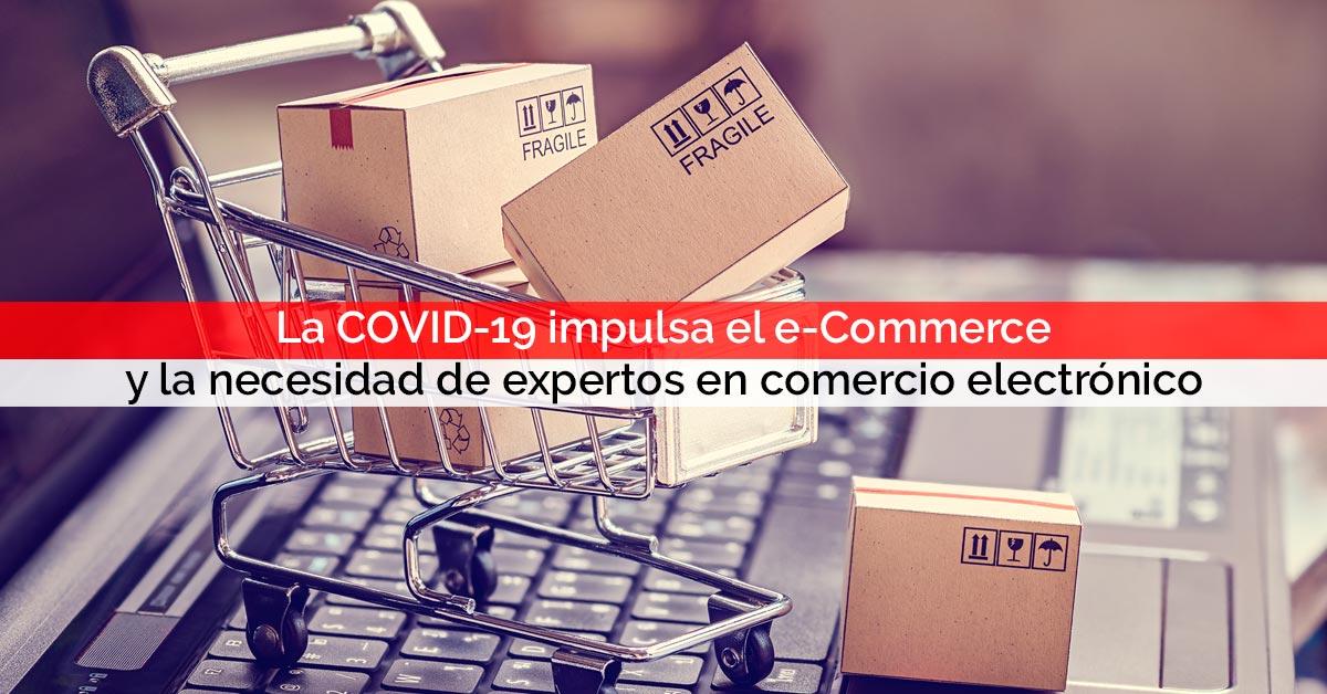 La COVID-19 impulsa el e-Commerce y la necesidad de expertos en comercio electrónico | Core Networks Sevilla